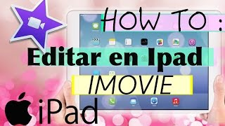 How To : Como Editar con Imovie Principiantes ( Ipad,Iphone) | daiannakingreece