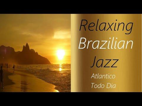 Brazilian Jazz [Atlantico - Todo Dia] | ♫ RE ♫