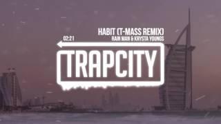 Video Rain Man & Krysta Youngs - Habit (T-Mass Remix) MP3, 3GP, MP4, WEBM, AVI, FLV November 2018