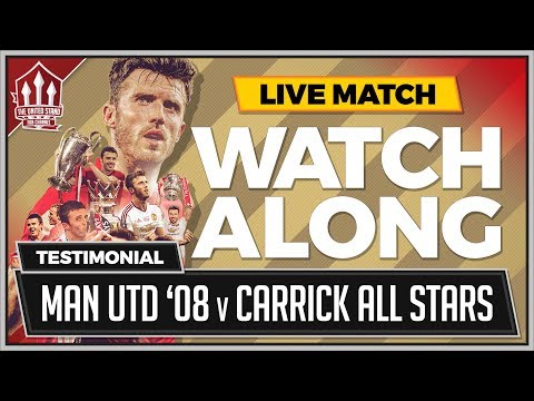 MICHAEL CARRICK TESTIMONIAL | MAN UTD 08 Vs CARRICK ALL-STARS LIVE STREAM WATCHALONG