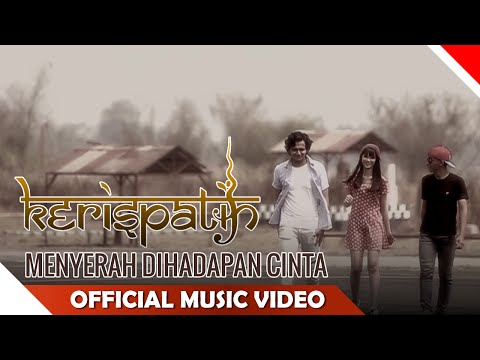 Download Lagu Kerispatih - Menyerah Di Hadapan Cinta - Official Music Video - NAGASWARA Music Video