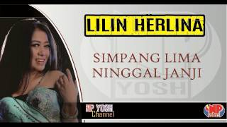 SIMPANG LIMA NINGGAL JANJI - LILIN HERLINA... Terbaru...
