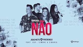 image of João Neto e Frederico -  Rapariga Não part. Simone e Simaria (DVD em Sintonia)
