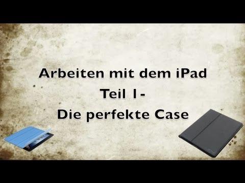Arbeiten mit dem iPad Teil 1 - Die perfekte Case