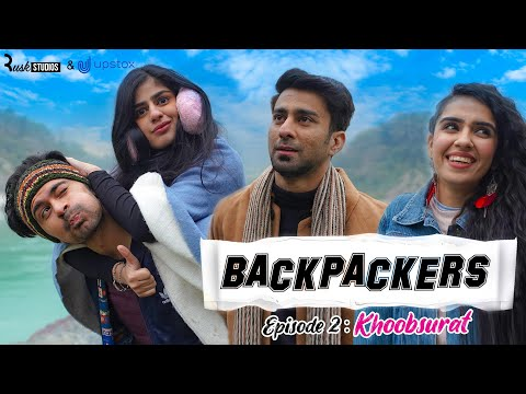 Backpackers | Ep 2/3 - Khoobsurat | Mini Web Series | ft. Ambrish Verma
