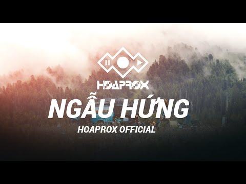 NGẪU HỨNG - HOAPROX (Official 30mins Version) - Thời lượng: 30:00.