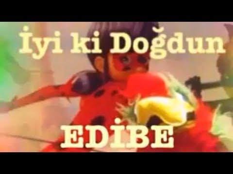 İyi ki Doğdun EDİBE :) Komik Doğum günü Mesajı 1.VERSİYON *happy birthday Edibe* Made in Turkey :) (видео)