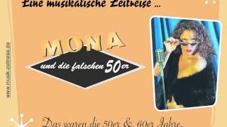 Mona&die Falschen 50er - Eine Musikalische Zeitreise. Teil: Die 50er Und 60er Jahre.