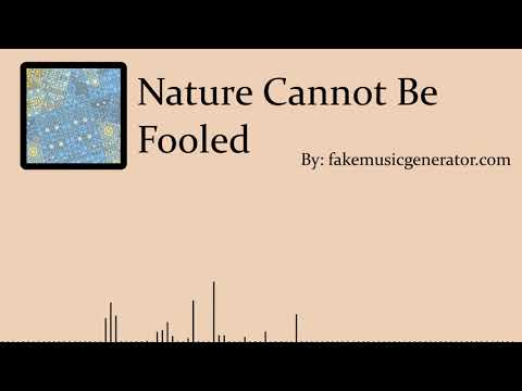 Nature Cannot Be Fooled - Fake Music Generator