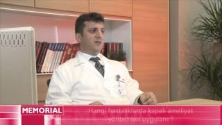 Hangi Hastalıklarda Kapalı Ameliyat Yöntemleri Uygulanır?