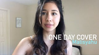 One Day - Matisyahu Cover