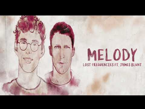 Lost Frequencies Ft. James Blunt - Melody