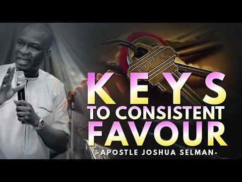 Keys to Consistent Favour Apostle Joshua Selman