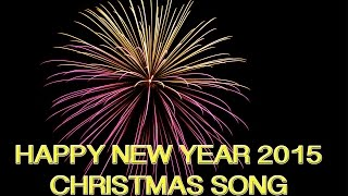 HAPPY NEW YEAR - CHRISTMAS SONGS(CLASSICAL) 2015-FIREWORK