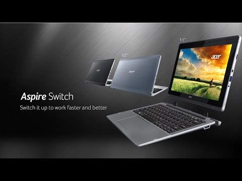 Acer Aspire Switch 11 - Switch it up to work faster and better (Features & Highlights)