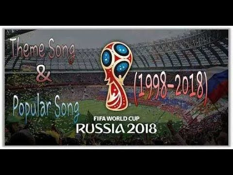 FIFA World Cup Theme And Popular Songs (1998 2018)