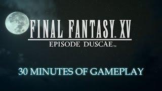 Xem qua gameplay tuyệt vời với 30 phút chơi thử Final Fantasy XV