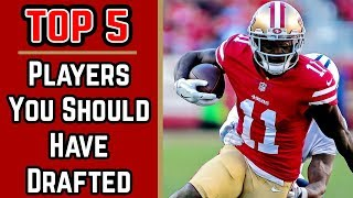 Top 5 Players You Should Have Drafted - 2018 Fantasy Football