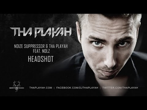Noize Suppressor & Tha Playah ft. Nolz - Headshot