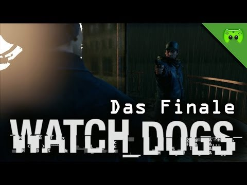 WATCH DOGS # 33 - Das Finale  «»  Let's Play Watch dogs | HD