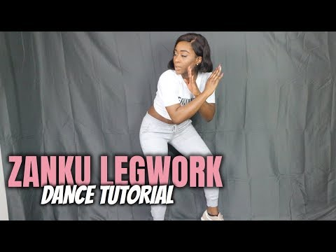 Zanku Legwork Tutorial | Levels Of Zanku