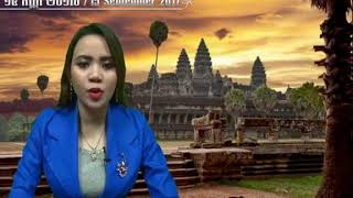 Khmer News - 15 September 2017- Summary of the main news of the day read by Yu Chantheany and Sambath Rose-Marya.
