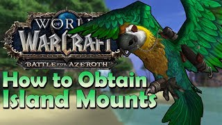 The 5 Island Expedition MOUNTS & How to Obtain Them | Battle for Azeroth