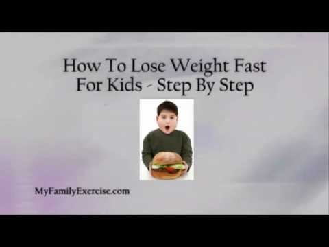 How To Lose Weight Fast For Kids – Step By Step