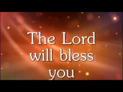 The Lord Will Bless You The Lord Will Keep You The Lord Will Make His Face Shine Upon You