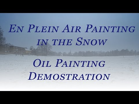 En Plein Air Painting in the Snow Full Video