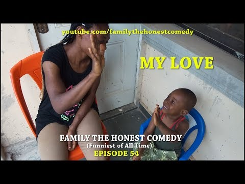 MY LOVE (Mark Angel Comedy) (Family The Honest Comedy) (Episode 54)