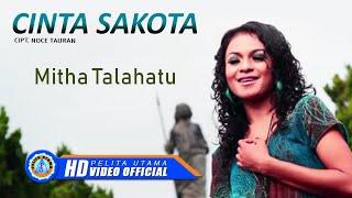 Video Mitha Talahatu - Cinta Sakota 2 (Official Music Video) MP3, 3GP, MP4, WEBM, AVI, FLV Juli 2018