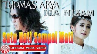 Download Lagu Thomas Arya & Iqa Nizam - Satu Hati Sampai Mati [Official Music Video HD] Mp3