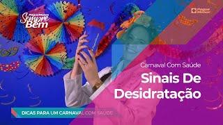Carnaval com Saúde: Sinais De Desidratação