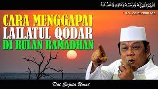 Video Cara Menggapai Lailatul Qodar Di Bulan Ramadhan - KH Zainuddin MZ MP3, 3GP, MP4, WEBM, AVI, FLV Juni 2018