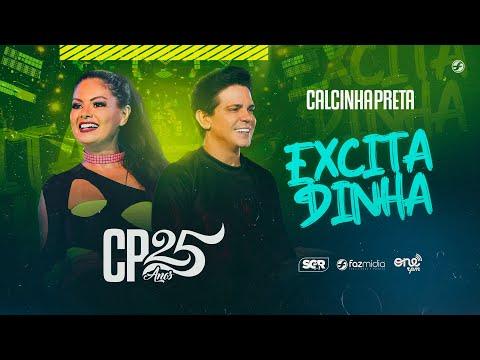 Calcinha Preta - Excitadinha - DVD #CP25anos (Ao Vivo)