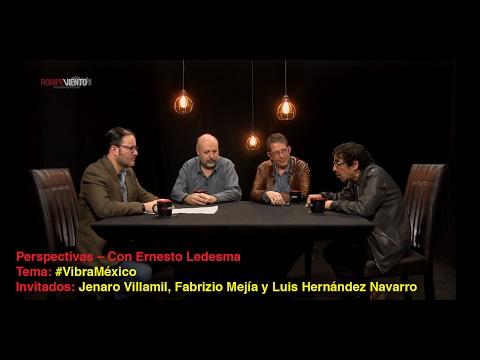 Perspectivas- #VibraMéxico – Con Ernesto Ledesma, Jenaro Villamil, Fabrizio Mejía y Luis Hdz. Navarro