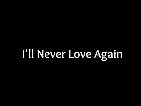 Lady Gaga - I& 39;ll Never Love Again (Lyrics) 🎵