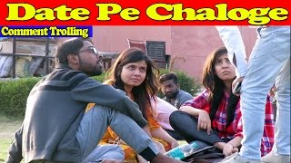 Date Pe Chaloge (डेट पे चलोगी)  Pranks In India 2017  Comment Trolling 8Hello friends Support us by subscriber to our channel and please give us more dare so we can make more comment trolling videos.Special Thanks to our team:Sohail Hussian, RD Singh, Sarfarz, Puneet, GAURAV, ParasSubscriber Danger Fun Club : https://goo.gl/p5yOsr-----------------------------------------------------------------------------------------------------------Social Media Links: FB: https://www.facebook.com/DangerFunClubInstagram: https://www.instagram.com/dangerfunclub/Twitter: https://twitter.com/DangerFunClubG Plus: https://plus.google.com/b/101104624374443446828/Website: http://www.dangerfunclub.com/-----------------------------------------------------------------------------------------------------------Thanks Friends for your support, And stay tuned for more pranks videos.