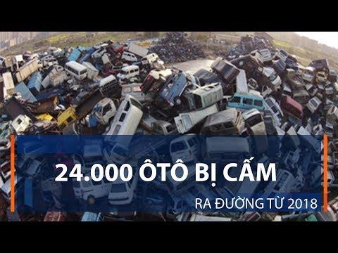 24.000 ôtô bị cấm ra đường từ 2018 | VTC1 - Thời lượng: 58 giây.