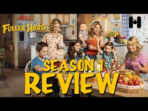 Fuller House Season 1 Review! (Full House Season 9 Review!)