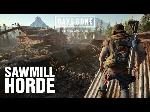 DAYS GONE Sawmill horde easy method