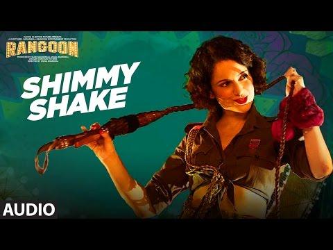 Shimmy Shake Full Audio Song | Rangoon