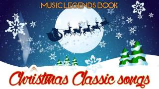 Christmas Classic Songs (4 Hours of Non Stop Music) - Music Legends Book