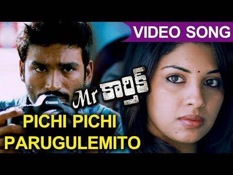 Mr.Karthik Movie Full Video Songs | Pichi Pichi Parugulemito Full Video Song | Dhanush