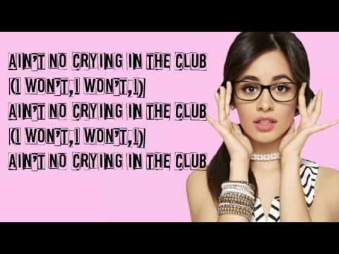 Camila Cabello-Ain't No Crying In The Club (Lyrics)