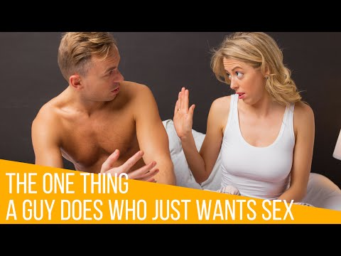 The One Thing Men Do When They Just Want Sex
