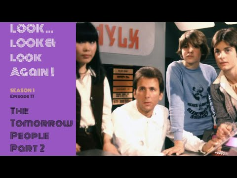 Episode 17 The Tomorrow People (Part Two)