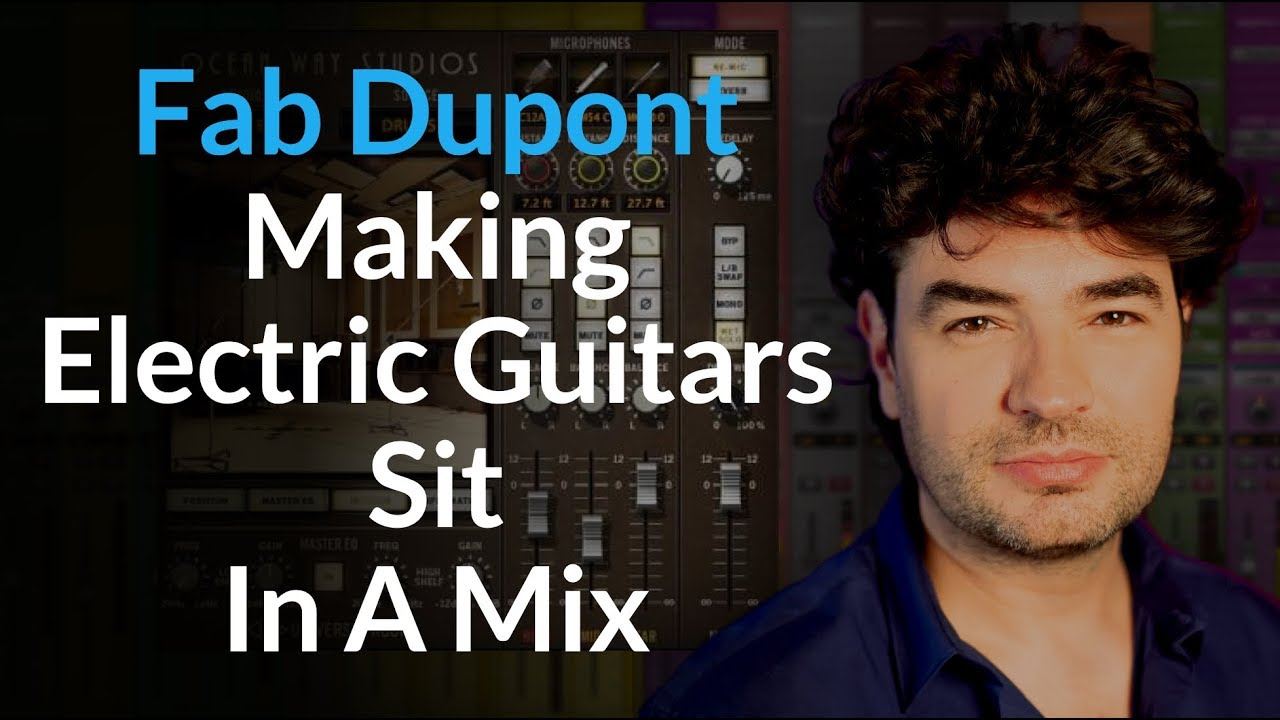 Making Electric Guitars Sit In A Mix w/ Fab Dupont