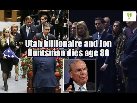 Utah billionaire and Jon Huntsman dies age 80